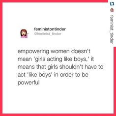 Empowering women doesn't mean girls should have to act like boys to be powerful. Feminist quotes, stronger together Feminist Quotes, Intersectional Feminism, Patriarchy, Faith In Humanity, Strong Women, Equality, Fight Club, Wisdom, Positivity