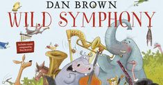 Carole's Chatter: Wild Symphony by Dan Brown Music Writing, Moving To Los Angeles, Letter Form, Dan Brown, Losing A Child, Page Turner, His Travel, Book Authors, Classical Music