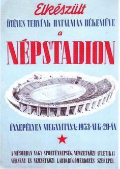 Elkészült ötéves tervünk hatalmas békeműve, a Népstadion. Ünnepélyes megnyitása: 1953. augusztus 20. forrás:Fővárosi Blog Budapest, Retro Posters, Sport, Personalized Items, History, Fun, Cards, Blog, Vintage