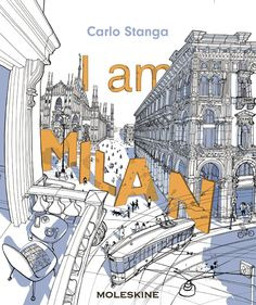"My new illustration book about Milano "" I am Milan"", published by Moleskine and available here: https://store.moleskine.com/ita/gifts-books/libri/i-am-milan/p737?lang=it-IT"