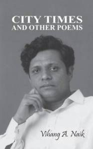City Times and Other Poems by Vihang A. Naik