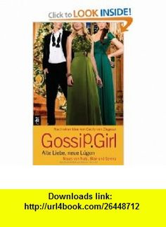Gossip Girl - Alte Liebe, neue L�gen (9783570160824) Cecily von Ziegesar , ISBN-10: 3570160823  , ISBN-13: 978-3570160824 ,  , tutorials , pdf , ebook , torrent , downloads , rapidshare , filesonic , hotfile , megaupload , fileserve
