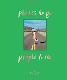 Places to Go, People to See (Kate Spade New York), http://www.amazon.de/dp/1419713922/ref=cm_sw_r_pi_awdl_2q3yvb1Y01ACC