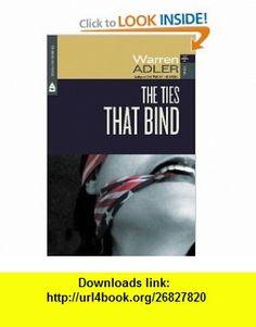 The Ties That Bind (Fiona Fitzgerald Mysteries) (9781931304689) Warren Adler , ISBN-10: 1931304688  , ISBN-13: 978-1931304689 ,  , tutorials , pdf , ebook , torrent , downloads , rapidshare , filesonic , hotfile , megaupload , fileserve
