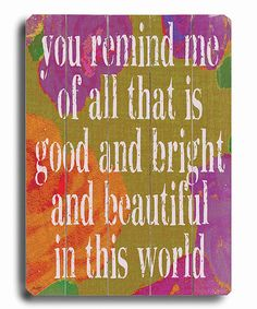Another great find on #zulily! 'You Remind Me' Wood Wall Art by ArteHouse #zulilyfinds