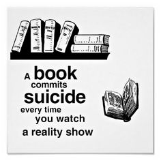 Yep, it's true. I hear about it all the time. The poor books :/ if only people would fill their minds with the pages of literature instead of wasting time watching Americans being idiots