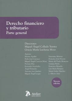 Derecho financiero y tributario. Parte general / [director, Miguel Ángel Collado Yurrita, Gracia María Luchena Mozo]. -  Barcelona : Atelier, D.L. 2013