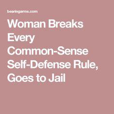 Woman Breaks Every Common-Sense Self-Defense Rule, Goes to Jail
