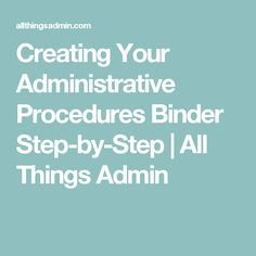 Creating Your Administrative Procedures Binder Step-by-Step | All Things Admin