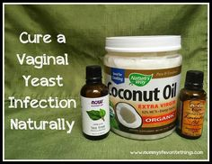 Mommy's Favorite Things: Cure a Vaginal Yeast Infection NATURALLY!