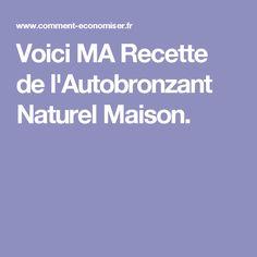 Voici MA Recette de l'Autobronzant Naturel Maison.