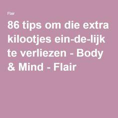 86 tips om die extra kilootjes ein-de-lijk te verliezen - Body & Mind - Flair
