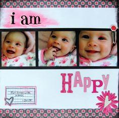 Scrapbook layout idea - I am Happy Baby Girl Scrapbook, Baby Scrapbook Pages, Kids Scrapbook, Scrapbook Sketches, Scrapbook Page Layouts, Scrapbook Paper Crafts, Scrapbook Cards, Scrapbooking Ideas, Scrapbook Photos
