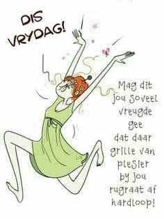Lekker Dag, Goeie More, Afrikaans Quotes, Friday Humor, Good Morning, Van, Frases, Buen Dia, Bonjour