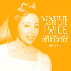 24 Quotes That Will Inspire You To Write More. A quote from Anais Nin.