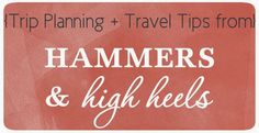 Hammers and High Heels: How to Plan a Multi-City Europe Trip and Travel Tips from Hammers and High Heels