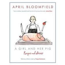 'A girl and her pig'  April Bloomfield Verhalen en kooktips en selectie uit haar Italiaans-Britse recepten