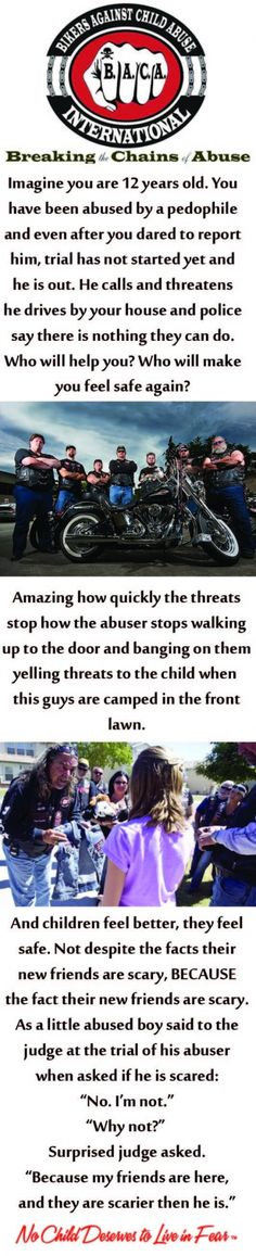 Bikers Against Child Abuse (BACA) - a unique and phenomenal organization and people - ride with a purpose: check out www.bacaworld.org