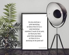 """A Hobbit art print for your wall to make you simile! This J.R.R. Tolkien quote is from The Hobbit: """"Do you wish me a good morning, or mean that it is a good morning whether I want it or not; or that you feel good this morning; or that it is a morning to be good on?"""" MEDIUM: Fine art print (unframed) SIZE: Please choose from drop down menu PAPER: Kodak Professional Endura Premier Lustre paper FINISH: Lustre with a 1 inch border Choose either black with white writing or white with black…"""