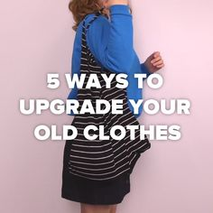 5 Ways To Upgrade Your Old Clothes #upcycle #DIY #hacks #clothing