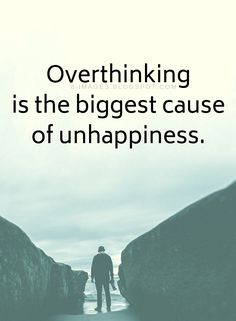 Overthinking Quotes Overthinking is the biggest cause of unhappiness. Smart Quotes, Girly Quotes, Happy Quotes, Happiness Quotes, Lovers Quotes, Boss Quotes, Me Quotes, Urdu Quotes, Qoutes