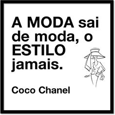 É tudo uma questão de estilo! #frases #quotes #cocochanel #fashion #estilo #modafeminina #tendencias
