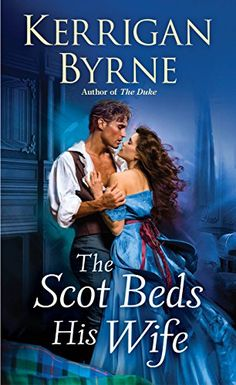The Scot Beds His Wife (Victorian Rebels) by Kerrigan Byrne https://smile.amazon.com/dp/B06XKFVBSK/ref=cm_sw_r_pi_dp_x_XLk.ybBBG0B2X