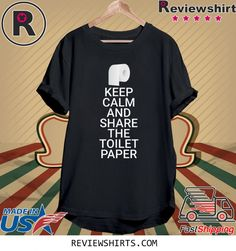 Keep Calm And Share The Toilet Paper Funny Toilet Paper 2020 T-Shirts Gift Idea for Men / Women / Kids . Corona Shirt, Toilet Paper Humor, Funny Nurse Gifts, Presents For Dad, Tee Shirts, Tees, Boyfriend T Shirt, Keep Calm, Shirt Designs