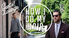 How I Do My Hair: George (Sidepart w/ Pomade) || Gent's Lounge