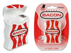 Bacon dental floss...
