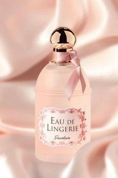 Eau de Lingerie Guerlain - floral/powdery/musky scent with notes of iris, rose, vanilla, sandalwood, white musk & ambrette