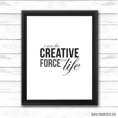 I am the creative force of my life , Inspirational quote framed print