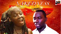 Nakedness - 2016 Latest Nigerian Nollywood Full Movie