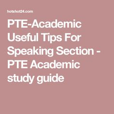 PTE-Academic Useful Tips For Speaking Section - PTE Academic study guide