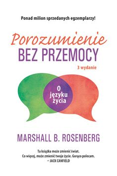 Porozumienie bez przemocy. O języku życia - Marshall B. Rosenberg