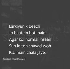 assaaa too nhi shyd Stupid Quotes, Funny Attitude Quotes, Funny True Quotes, Crazy Quotes, Sarcastic Quotes, Friend Love Quotes, Bff Quotes, Jokes Quotes, Some Funny Jokes