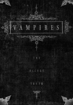 Vampires, The Occult Truth