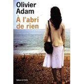 A L'abri De Rien de Olivier Adam
