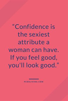 Confidence is the sexiest thing // Quotes about Confidence // Quotes about self love // Body Positivity Quotes | @pcosliving