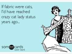 If fabric were cats…..
