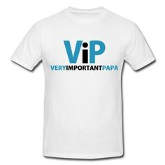 VIP Very Important PAPA ! - Couleurs du motif personnalisable à souhaits - The 2 colors and size of this design are fully customizable