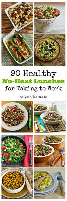 After a reader asked me for lunch ideas that didn't need to be heated, I came up with this list of 90 Healthy No-Heat Lunches for Taking to Work! (Many are Low-Carb and Gluten-Free) [found on KalynsKitchen.com]: