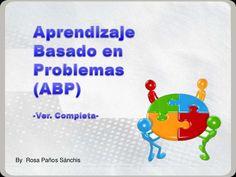ABP- Aprendizaje Basado en Problemas-ejemplos-versión completa. Me parece muy clara esta exposición