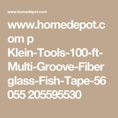 www.homedepot.com p Klein-Tools-100-ft-Multi-Groove-Fiberglass-Fish-Tape-56055 205595530