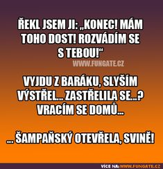 Řekl jsem ji: Konec! Mám… Jokes Quotes, Life Quotes, Funny Texts, Funny Jokes, Man Humor, Just For Laughs, Funny People, Picture Quotes, The Funny