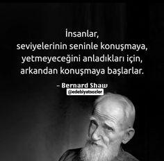 Anlamli !! Bernard Shaw, George Bernard, Words Quotes, Sayings, Before I Sleep, Good Sentences, Lost Soul, Good Notes, Positive Mind
