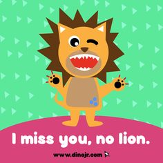 I miss you too Mr. Lion!   ....I hope you aren't lion to me!  #dinojrstudios #kidsjokes #animalpuns #youtubekids #cute #lionjoke