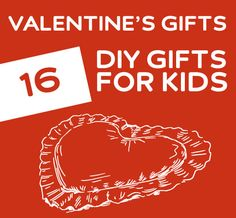 16 easy to make DIY Valentine's Gifts for kids.