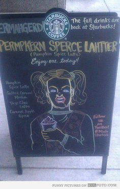 Ermahgerd Pumpkin Spice Latte... Our store would have gotten into SOOO much trouble for this