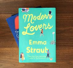 The Girls, Modern Lovers and three other fantastic books we cannot put down.